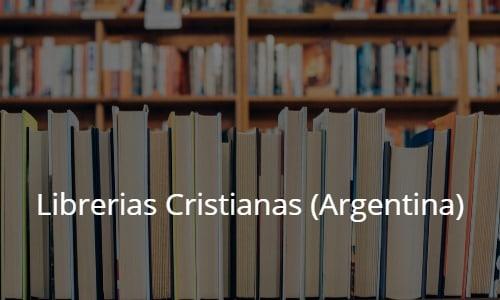 Librerías Cristianas en Argentina. Directorio completo (actualizado 2020)